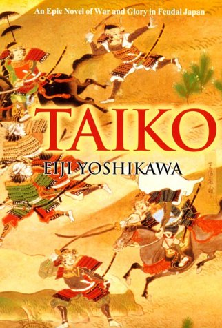Обложка книги TAIKO: AN EPIC NOVEL OF WAR AND GLORY IN FEUDAL JAPAN