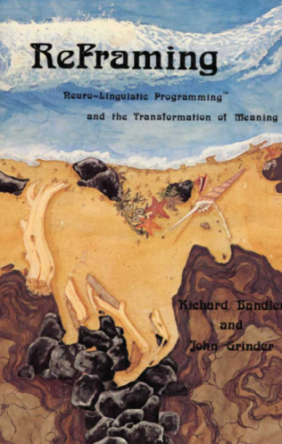 Обложка книги Reframing. Neuro–Linguistic Programming™ and the Transformation of Meaning