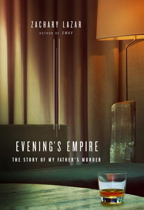 Обложка книги Evening's Empire: The Story of My Father's Murder