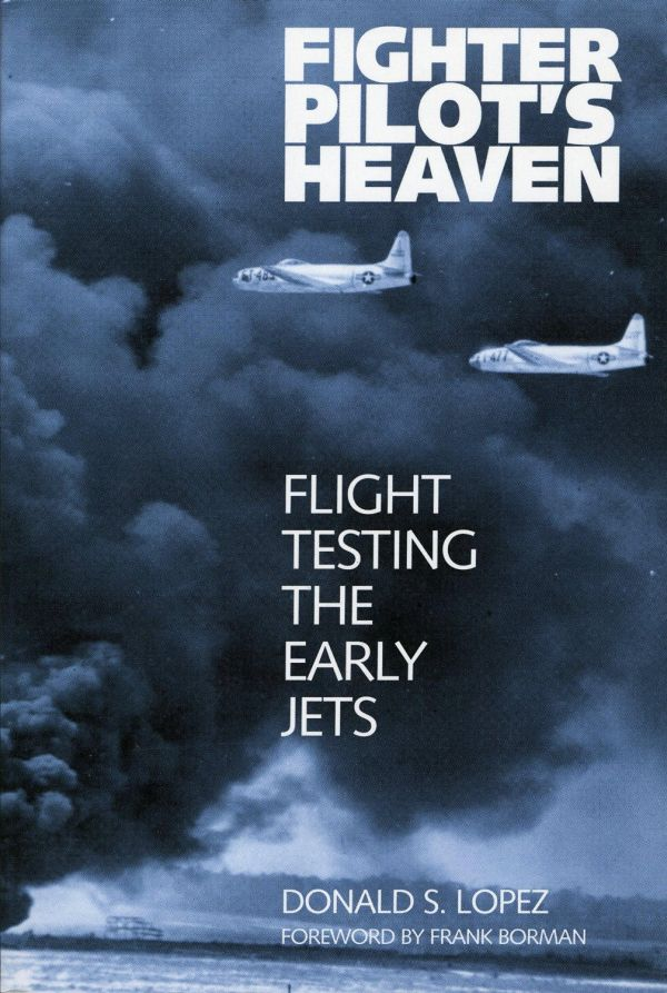 Обложка книги Fighter Pilot's Heaven: Flight Testing the Early Jets