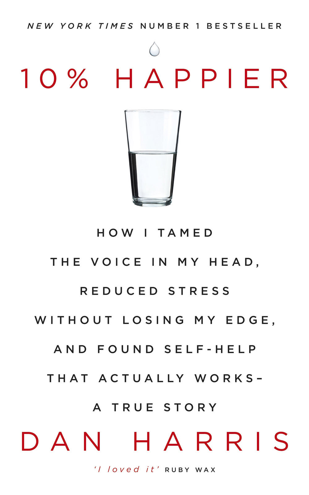 Обложка книги 10% Happier: How I Tamed the Voice in My Head, Reduced Stress Without Losing My Edge, and Found Self-Help That Actually Works—A True Story