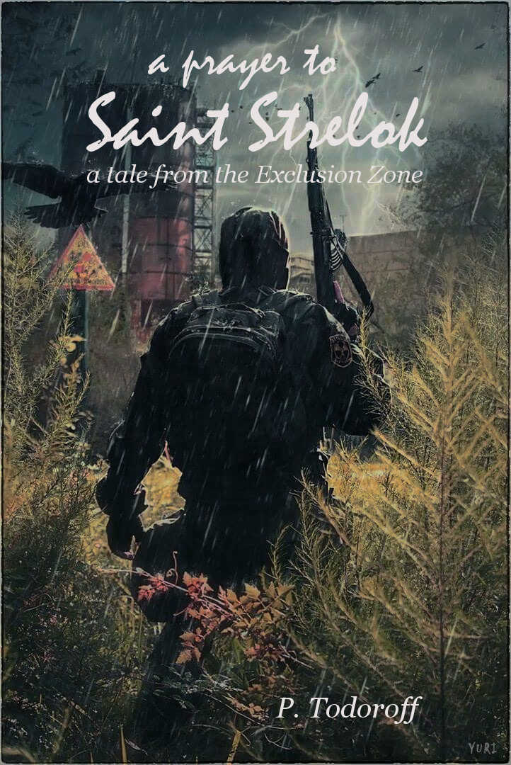 Обложка книги A Prayer to Saint Strelok: A Tale From the Exclusion Zone