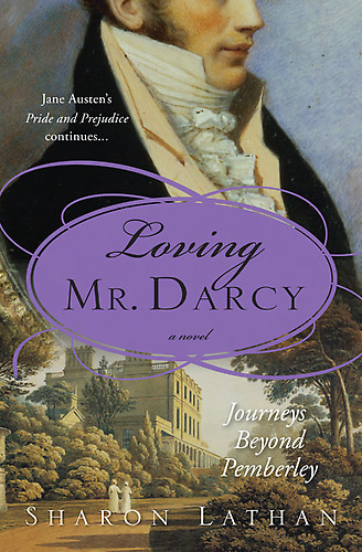 Обложка книги Loving Mr. Darcy: Journeys Beyond Pemberley