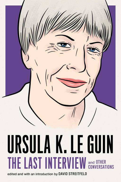 Обложка книги Ursula K. Le Guin: The Last Interview and Other Conversations
