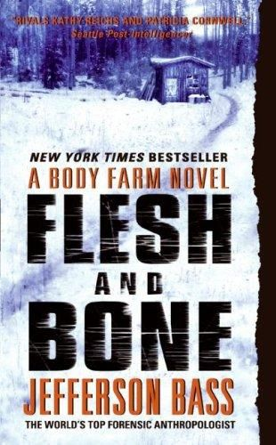 Обложка книги Flesh and Bone: A Body Farm Novel